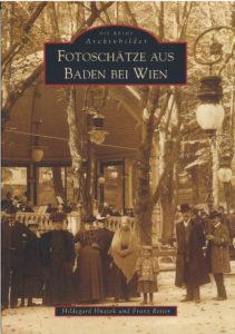 Fotoschätze aus Baden bei Wien 130 Seiten, Hildegard Hnatek und Franz Reiter € 19,00