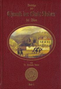 Beiträge zur Chronik Chronik der Stadt Baden bei Wien von Dr. Hermann Rollett Band 1, 560 Seiten, Rudolf Maurer € 49,00