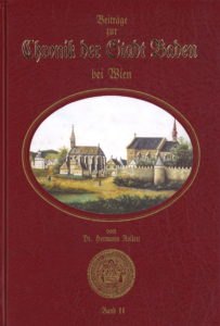 Beiträge zur Chronik Chronik der Stadt Baden bei Wien von Dr. Hermann Rollett Band 2, 566 Seiten, Rudolf Maurer € 49,00