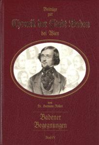 Beiträge zur Chronik Chronik der Stadt Baden bei Wien von Dr. Hermann Rollett Band 4, 319 Seiten, Rudolf Maurer € 49,00