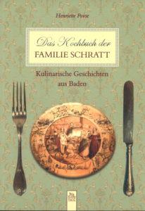 Das Kochbuch der Familie Schratt Kulinarische Geschichten aus Baden 126 Seiten, Henriette Povse € 19,-