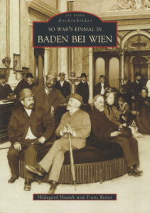 So war´s einmal in Baden bei Wien 125 Seiten, Hildegard Hnatek und Franz Reiter € 19,00