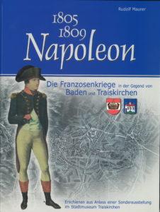 1805 - 1809 Napoleon, Die Franzosenkriege in der Gegend von Baden und Traiskirchen, 63 Seiten, Rudolf Maurer € 15,00