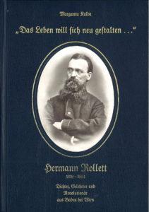 """""""Das Leben will sich neu gestalten ..."""" Hermann Rollett 1819 - 1904, Dichter, Gelehrter und Revolutionär aus Baden bei Wien, 431 Seiten, Margareta Kulda € 44,00"""