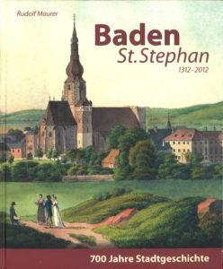 Baden St. Stephan 1312.2012, 700 Jahre Stadtgeschichte 470 Seiten, Rudolf Maurer € 35,-