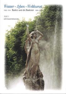 Wasser - Leben - Weltkulturort Baden und die Badener, Teil 2, Jahrtausendwende, 144 Seiten € 15,00